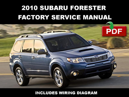 2010 SUBARU FORESTER ULTIMATE FACTORY SERVICE REPAIR WORKSHOP MAINTENANCE MANUAL