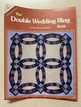 The Double Wedding Ring Book 2nd Edition Mary E.Hopkins 1981 Yours Truly Publica - $6.57
