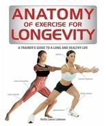 Anatomy of Exercise for Longevity : A Trainer's Guide : New Softcover @ - $19.75