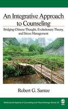 An Integrative Approach to Counseling: Bridging Chinese Thought, Evoluti... - $90.74