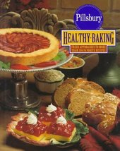 The Pillsbury Healthy Baking Book: Fresh Approaches to More Than 200 Favorite Re - $10.00