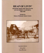 Heap of Livin': Memoirs From the Moutains of Southern California 1860-1960 - $65.00