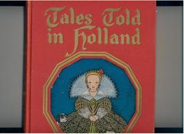 TALES TOLD IN HOLLAND - 1926 - VG+ to NF copy - $18.00