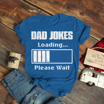 Mens Dad Jokes Loading Fathers Day For Daddy T-Shirt Birthday Funny Idea... - $15.99+