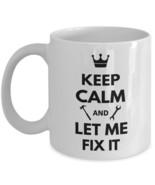 Handyman Mechanic Gift Funny Coffee Mug Keep Calm Let Me Fix It Ceramic ... - £14.30 GBP