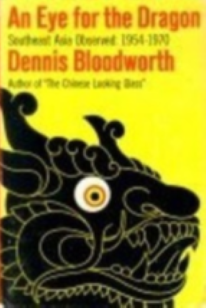 An Eye for the Dragon By Dennis Bloodworth