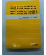 Fanuc Series 16-Model C Maintenance Manual - $50.00