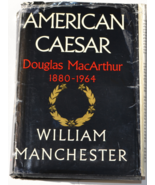 American Caesar: Douglas MacArthur 1880-1964 by William Manchester