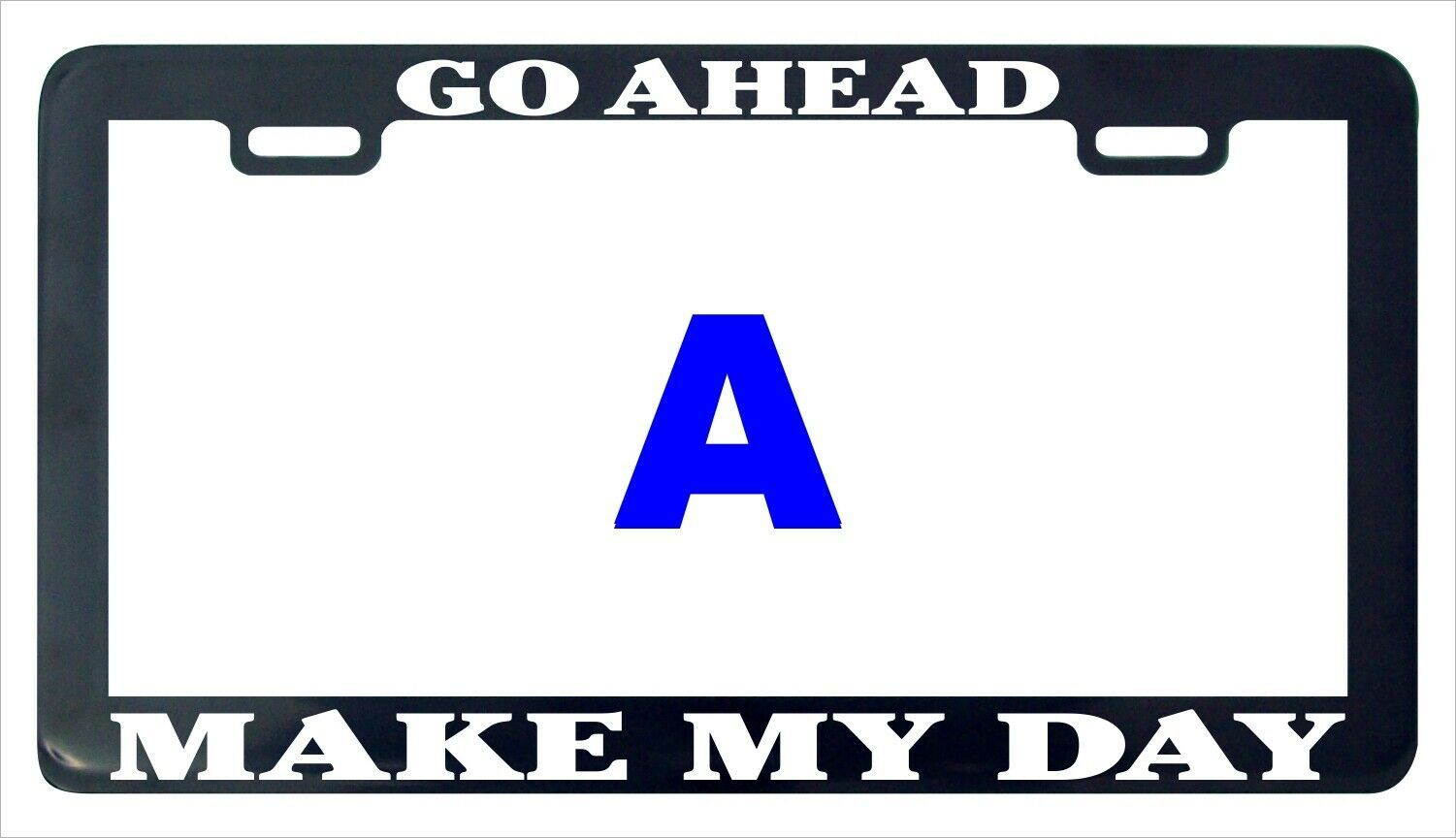 Primary image for Go ahead make my day funny humor license plate frame holder