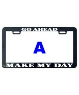 Go ahead make my day funny humor license plate frame holder - $5.99
