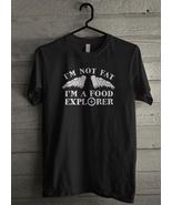 I M Not Fat I'm A Food Explorer  Men's T-Shirt - Custom (5095) - $19.12+