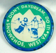 1970s Don't Daydream Do It! Pin Back Button Snowshoe West VA Skiers - $18.87