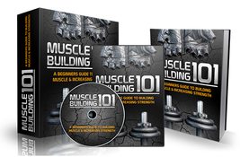 Muscle Building 101 Upgrade Package - $1.99