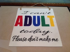 Elf Works Lane Satellite Workshop Custom Sign I Can't Adult Today Don't Make Me