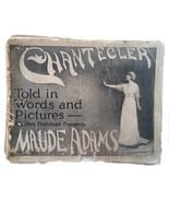 CHARLES FROHMAN PRESENTS MAUDE ADAMS IN EDMOND ROSTAND'S CHANTECLER 1st ... - $148.50