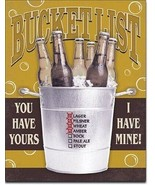New Bucket List You Have Yours I Have Mine Decorative Metal Tin Sign - $9.41