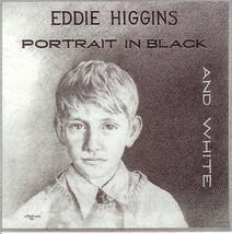Eddie Higgins – Portrait In Black And White CD - $16.99