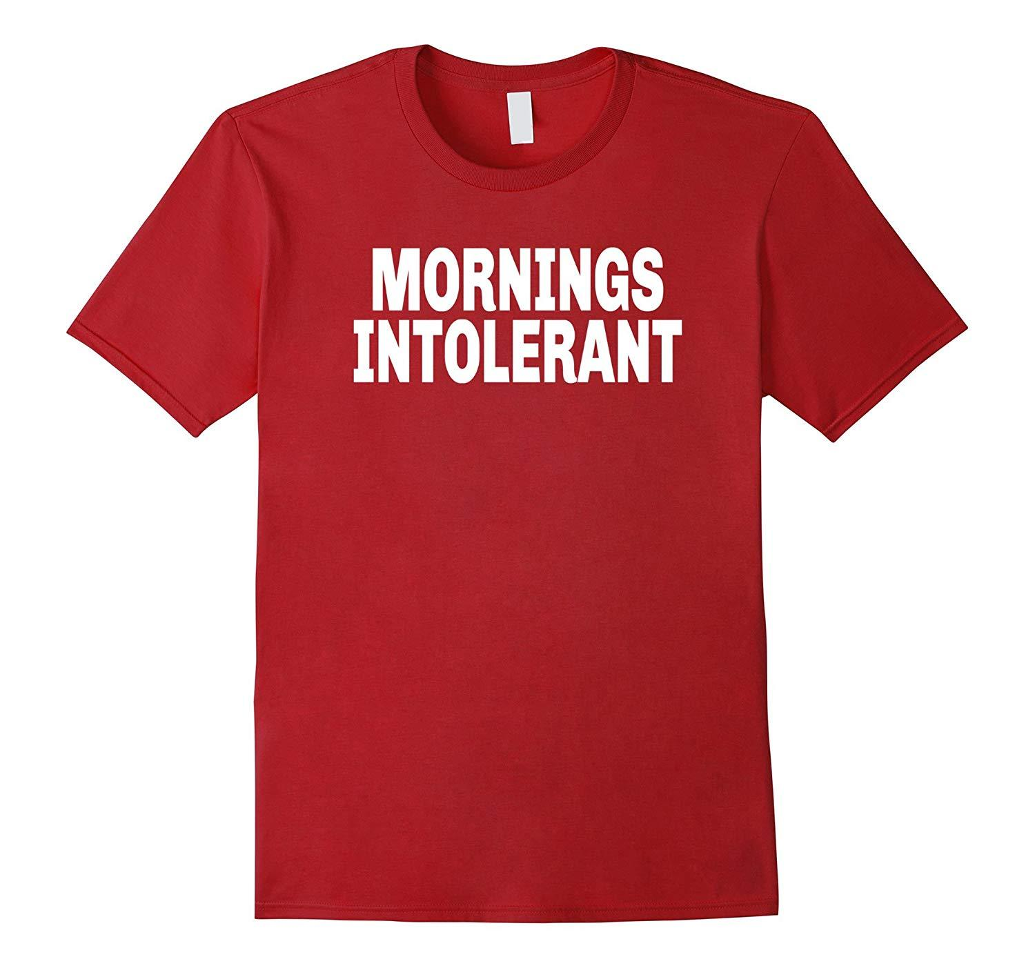 Primary image for New Shirts - Mornings Intolerant Funny T-Shirt For Night People Men