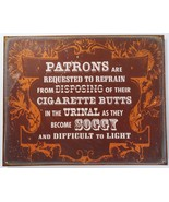 Patrons Please Dispose Cigarette Butts Metal Sign - $12.95