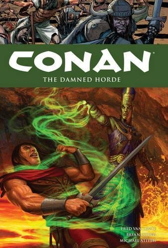 Primary image for Conan Volume 18: The Damned Horde Van Lente, Fred and Ching, Brian