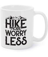 Hike More Worry Less - Funny Camping Hiking Gift Coffee Mug - $16.95