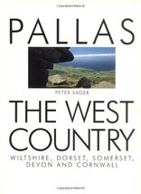 The West Country: Wiltshire, Dorset, Somerset, Devon and Cornwall (Pallas Guides
