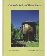 ~~~COLORADO RAILROAD WATER TANKS~Colorado Rail Annual No. 31~289 pgs~wit... - $34.95