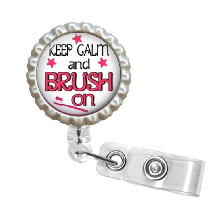 Primary image for Dentist Keep Calm and Brush On Bottle Cap Badge Reel Swivel Alligator Clip