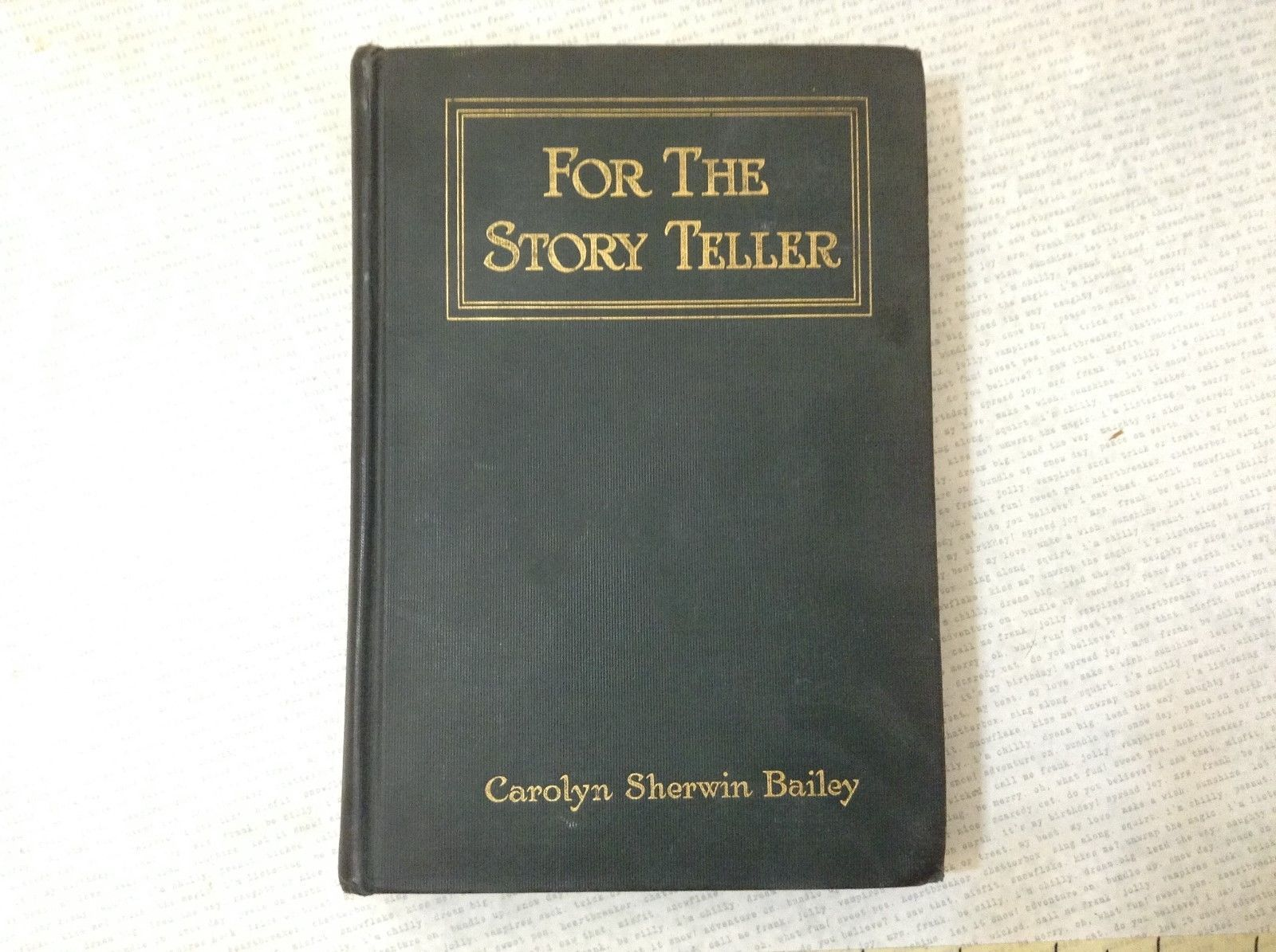 For the Story Teller by Carolyn Sherwin Bailey Antique Hardcover