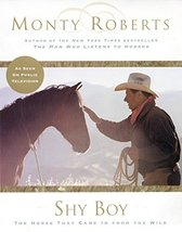 Shy Boy: The Horse that Came in from the Wild Roberts, Monty - $20.98