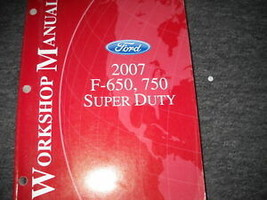 2007 ford f 650 750 super truck service manual repair workshop oem factory - $79.18