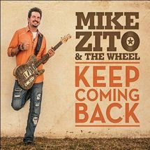 Mike Zito & The Wheel – Keep Coming Back CD - $14.99