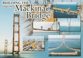 Postcard  Building the Mackinac Bridge 1954 - 1957 Michigan Unused - $5.93