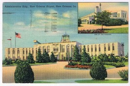 Louisiana Postcard New Orleans Airport Administration Building - $2.84