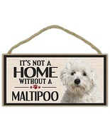 Wood Sign: It's Not A Home Without A MALTIPOO (MALTESE POODLE)   Dogs, G... - $12.99