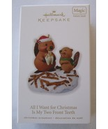 Hallmark 2010 All I Want Christmas Is My Two Front Teeth Beavers Magic Ornament - $19.14