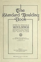 The Standard Moulding Book Showing Full Finished Size Of Mouldings With ... - $159.99