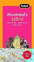 Fodor's Montreal's 25 Best, 5th Edition (Full-color Travel Guide) [Apr 03, 2007]