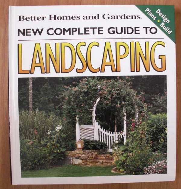 Better Homes and Gardens New Complete Guide to Landsca