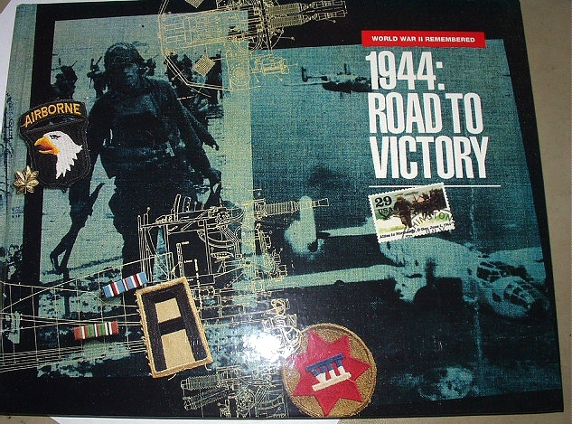 WWII REMEMBERED 1944:ROAD TO VICTORY BOOK