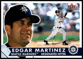2001 Fleer Tradition #143 Edgar Martinez NM-MT Seattle Mariners - $1.25