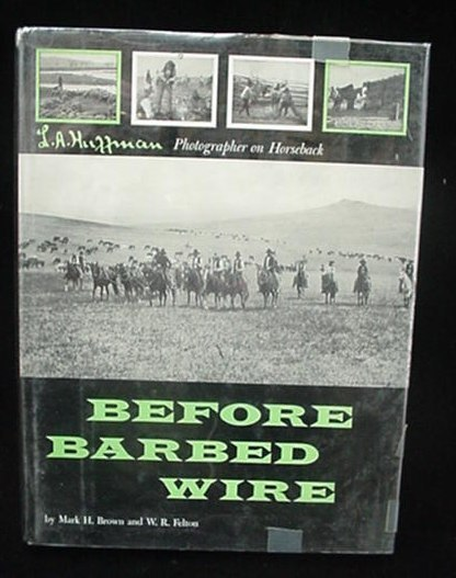 Before Barbed Wire Pioneer Montana  Huffman Photographs Book