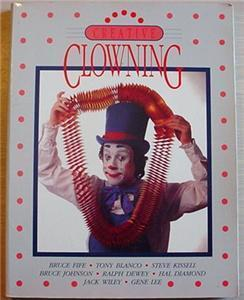 CREATIVE CLOWNING ultimate clown entertainer manual