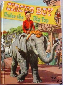 CIRCUS BOY Under the Big Top 1957 TV Edition UNREAD CONDITION