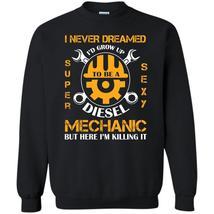 Here I'm Killing It T Shirt, I Am A Coolest  Diesel Mechanic Sweatshirt - $16.99+