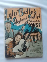 Lulu Belle's & Skyland Scotty's Home Folk Songs Vintage 1987 Sheet Music... - $18.59