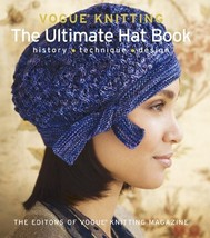 Vogue® Knitting The Ultimate Hat Book: History * Technique * Design - $35.93