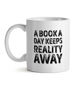 A Book A Day Keeps Reality Away Office Tea White Coffee Mug 11OZ - $17.59