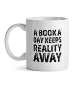 A Book A Day Keeps Reality Away Office Tea White Coffee Mug 11OZ - $17.59