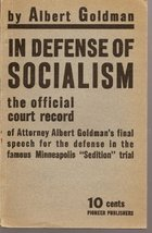 In defense of socialism. The official court record of Attorney Albert Goldman''s